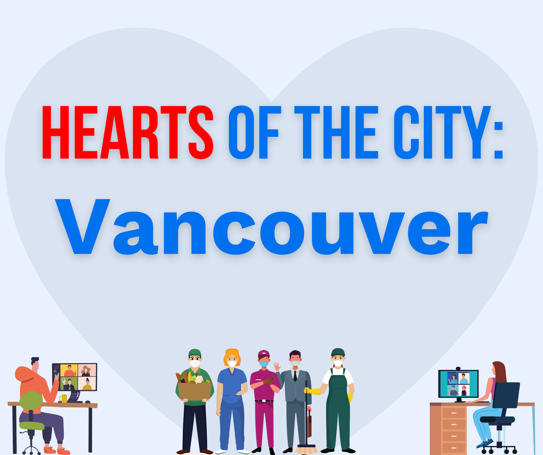 Light blue graphic design image with text: Hearts of the City: Vancouver and design images of essential workers