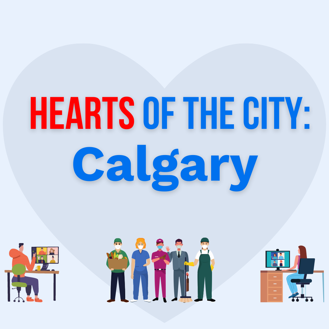 "Graphic design image with text ""Hearts of the City: Calgary"" and showing cartoon essential workers, front line workers, office workers, community members"
