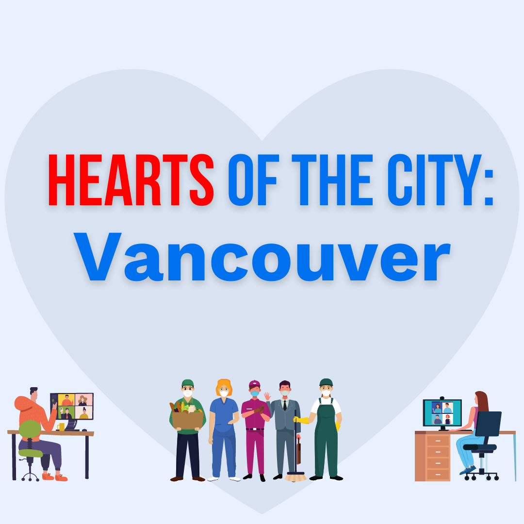 "Graphic design image with text ""Hearts of the City: Vancouver"" and showing essential workers, front line workers, office workers, community members"