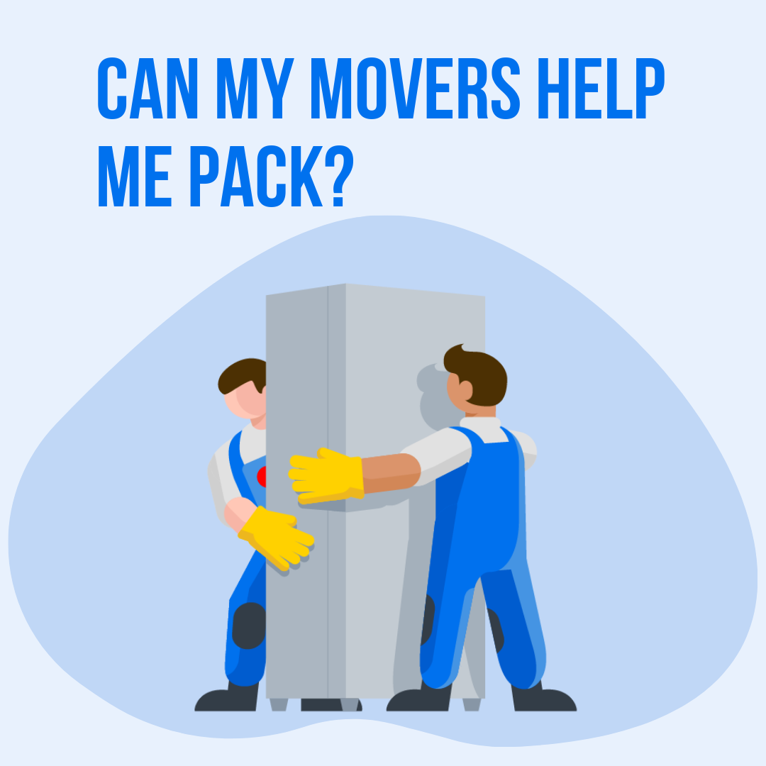 "Graphic design image with text ""Can my movers help me pack?"" and cartoon movers carrying a large refrigerator."